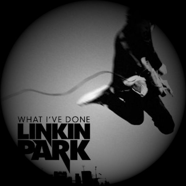 【歌曲推荐】What I've Done - Linkin Park