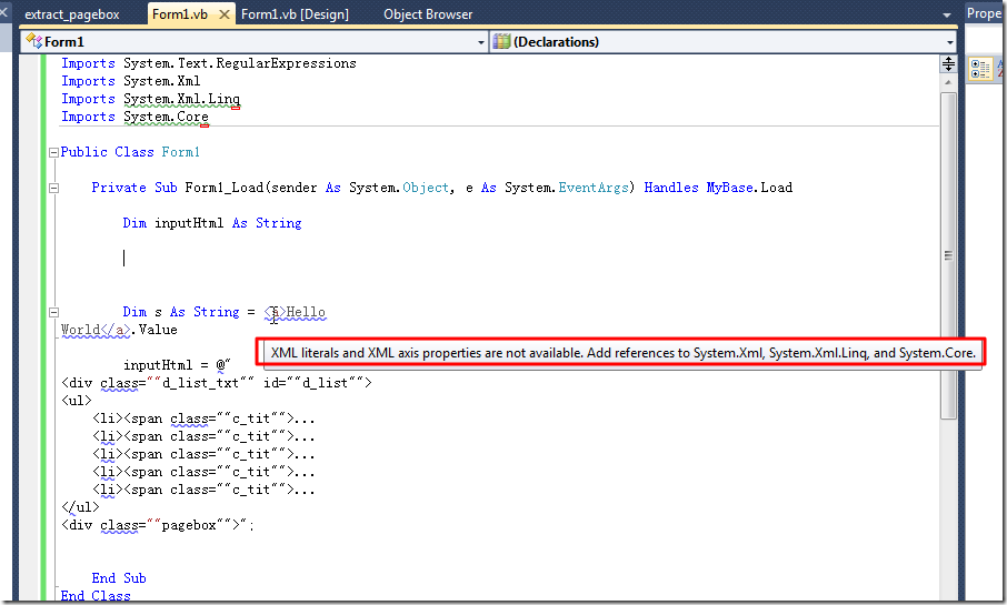 XML literals and XML axis properties are not available. Add reference to System.xml System.xml.linq and System.Core